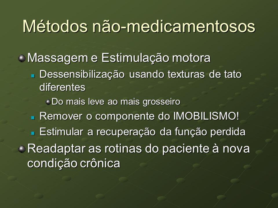 Métodos não-medicamentosos Massagem e Estimulação motora Dessensibilização usando texturas de tato diferentes Dessensibilização usando texturas de tat