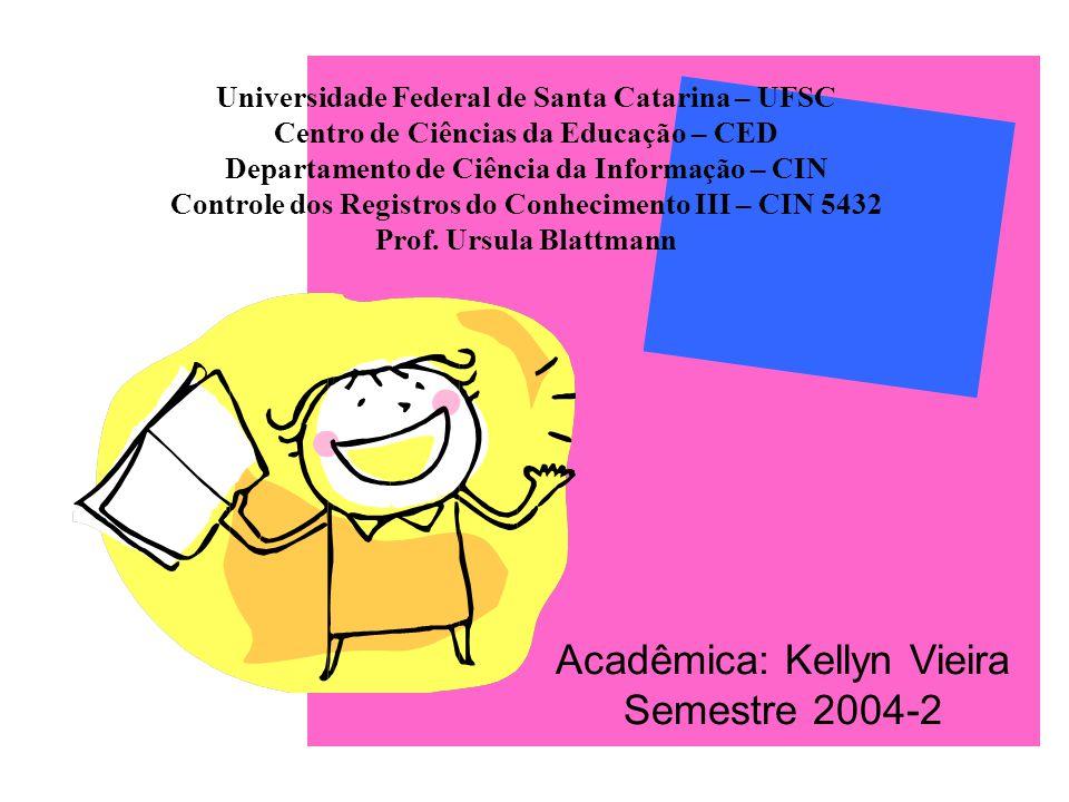 Universidade Federal de Santa Catarina – UFSC Centro de Ciências da Educação – CED Departamento de Ciência da Informação – CIN Controle dos Registros