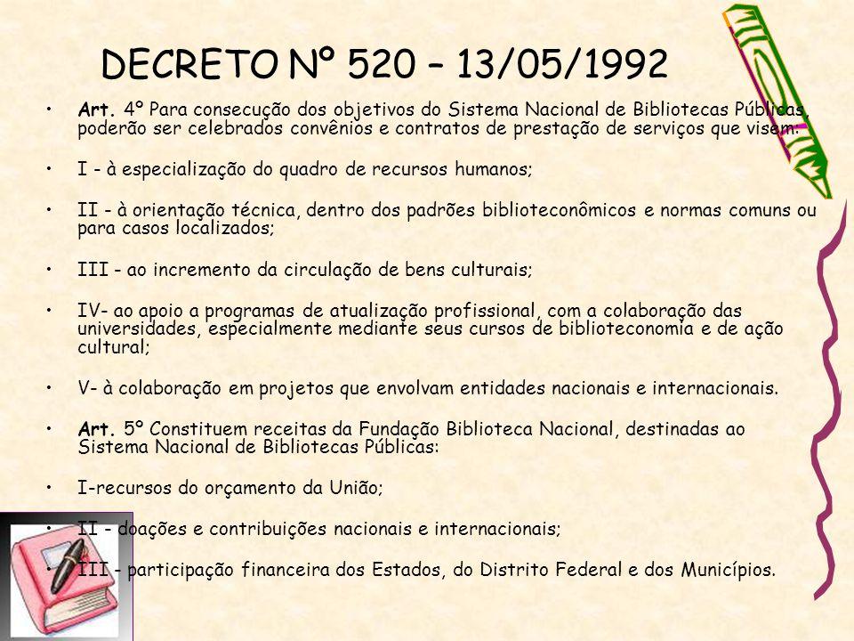 Art. 4º Para consecução dos objetivos do Sistema Nacional de Bibliotecas Públicas, poderão ser celebrados convênios e contratos de prestação de serviç
