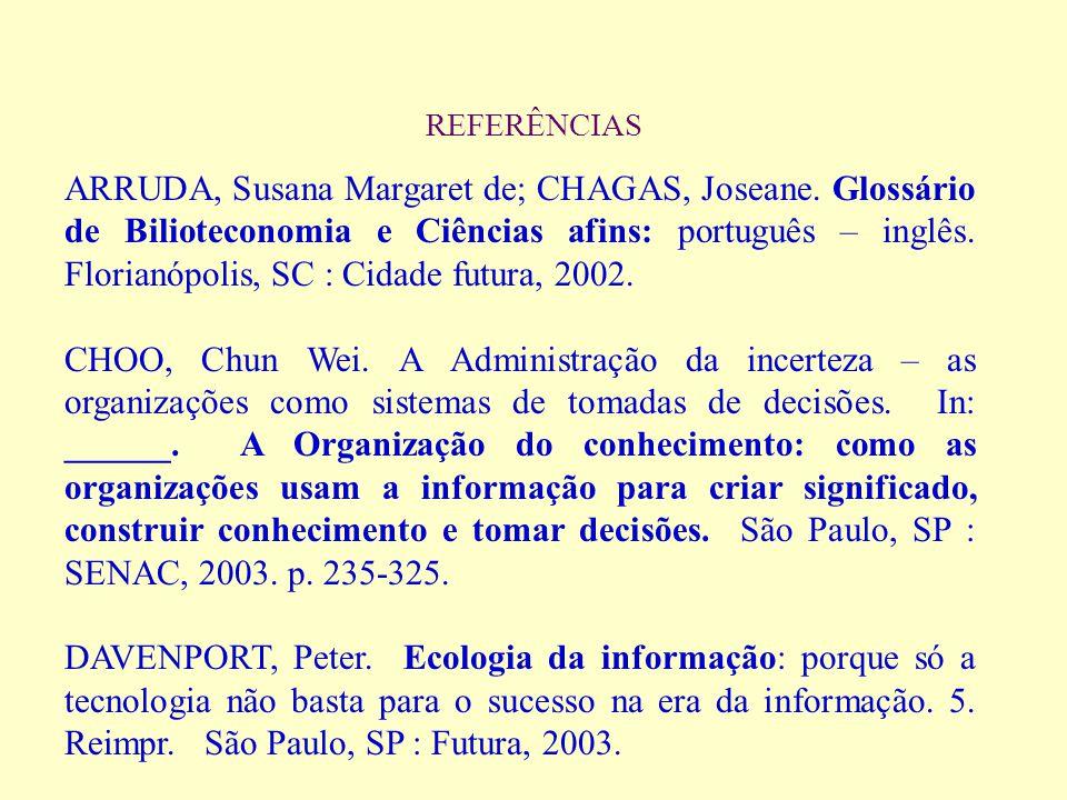 TOMADA DE DECISÃO FORMAL PROCEDIMENTOS PROCESSAMENTO DA INFORMAÇÃO REGRAS ROTINAS PAPÉIS MÉTODOS NORMAS TÉCNICAS EXPERIÊNCIAS RESULTADOS DIFERENTES TO