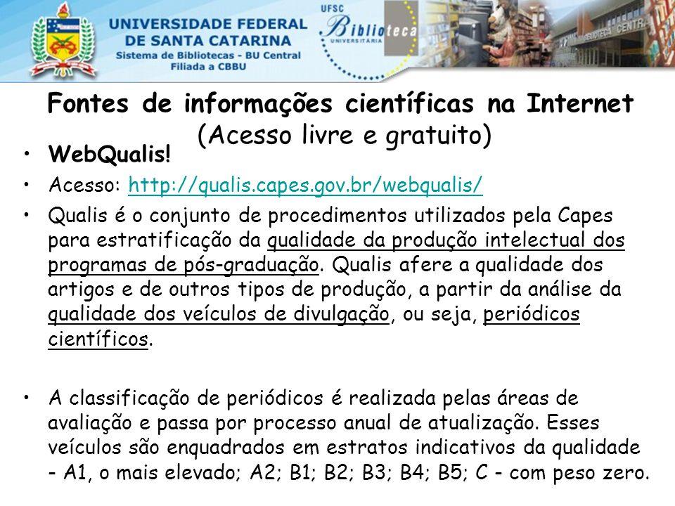 Fontes de informações científicas na Internet (Acesso livre e gratuito) WebQualis.