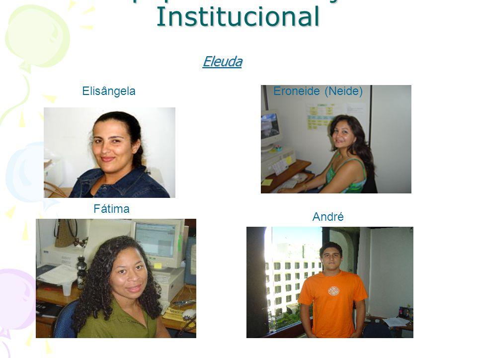 Equipe de Avaliação Institucional ElisângelaEroneide (Neide) Eleuda Fátima André