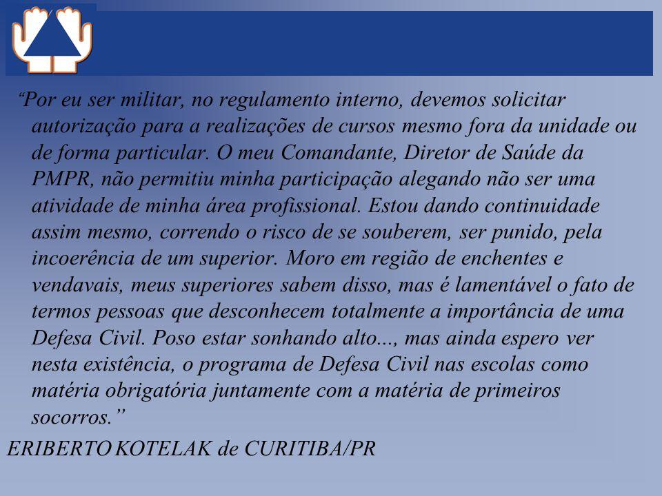 Por eu ser militar, no regulamento interno, devemos solicitar autorização para a realizações de cursos mesmo fora da unidade ou de forma particular. O