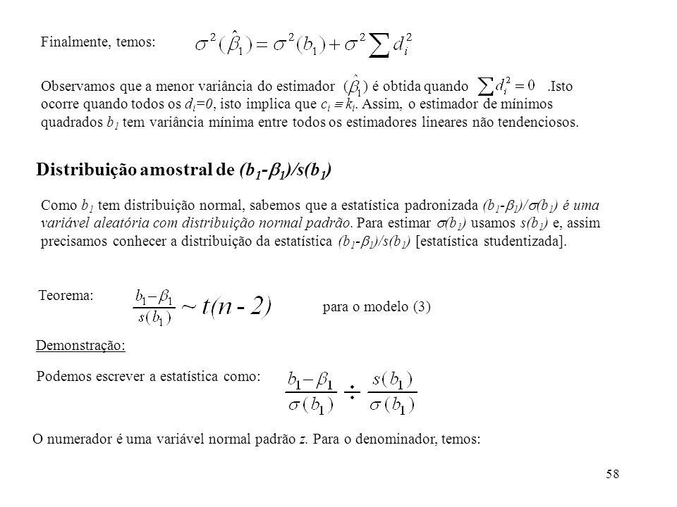 58 Finalmente, temos: Observamos que a menor variância do estimador ( ) é obtida quando.Isto ocorre quando todos os d i =0, isto implica que c i k i.