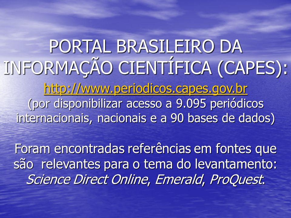 PORTAL BRASILEIRO DA INFORMAÇÃO CIENTÍFICA (CAPES): http://www.periodicos.capes.gov.br (por disponibilizar acesso a 9.095 periódicos internacionais, n