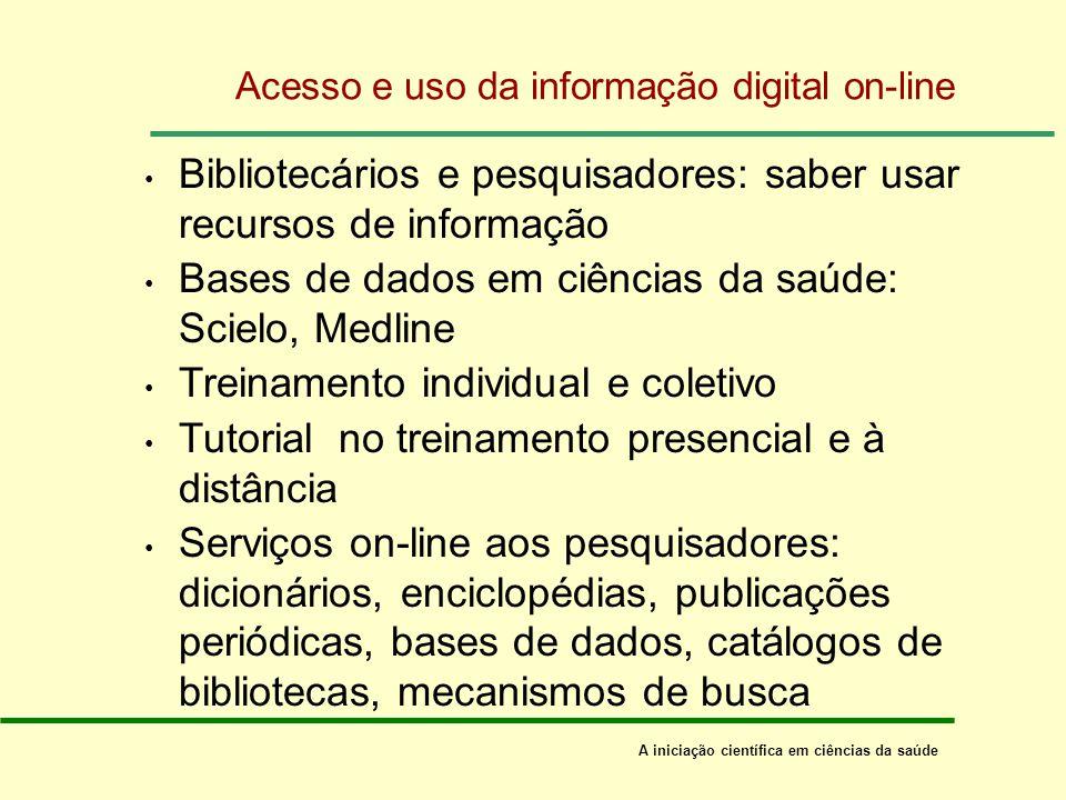 Acesso e uso da informação digital on-line Usuários e suas competências e habilidades em interagir nas redes de computadores Ambiente de acesso: equip