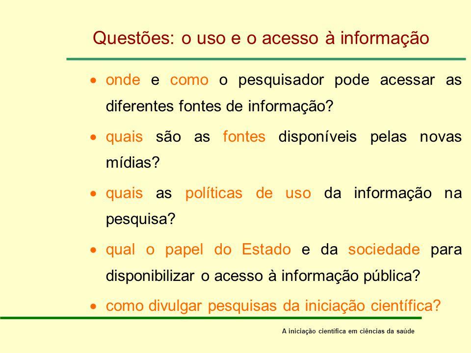 Acesso e uso da informação digital on-line Bibliotecários e pesquisadores: saber usar recursos de informação Bases de dados em ciências da saúde: Scie