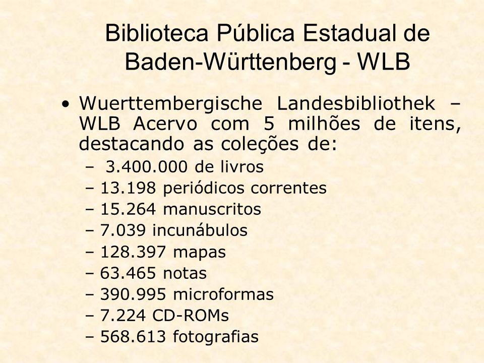 Biblioteca Pública Estadual de Baden-Württenberg - WLB A Wuerttembergische Landesbibliothek – WLB tem como objetivo mapear todas as informações registradas sejam em livros, brochuras, periódicos, audiovisuais e mídias eletrônicas sobre todo estado de Baden- Württemberg, as localidades e regiões e personalidades deste estado.