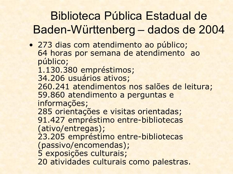 REFERÊNCIAS Blattmann, Ursula.Visita a Bibliotecas na Alemanha.