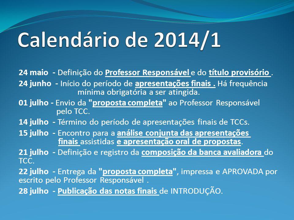 24 maio - Definição do Professor Responsável e do título provisório. 24 junho - Início do período de apresentações finais. Há frequência mínima obriga
