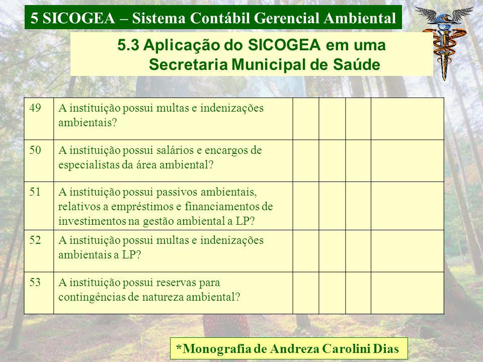 5 SICOGEA – Sistema Contábil Gerencial Ambiental *Monografia de Andreza Carolini Dias 5.3 Aplicação do SICOGEA em uma Secretaria Municipal de Saúde 42