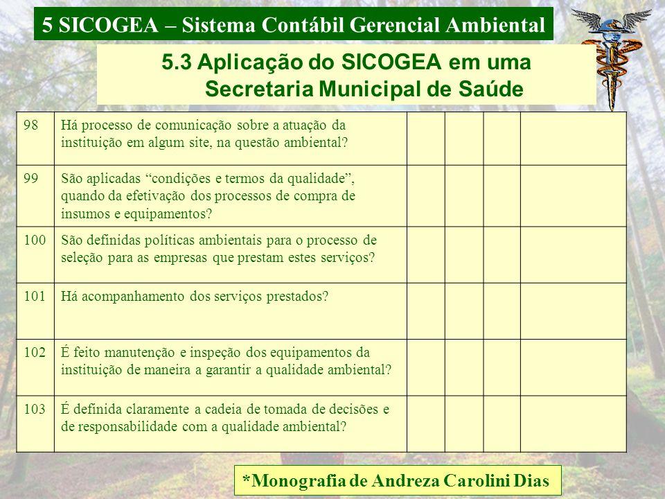 5 SICOGEA – Sistema Contábil Gerencial Ambiental *Monografia de Andreza Carolini Dias 5.3 Aplicação do SICOGEA em uma Secretaria Municipal de Saúde 91