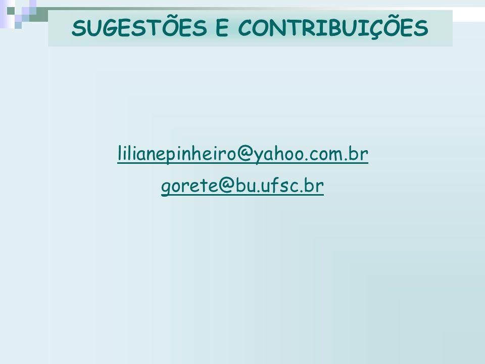 lilianepinheiro@yahoo.com.br gorete@bu.ufsc.br SUGESTÕES E CONTRIBUIÇÕES