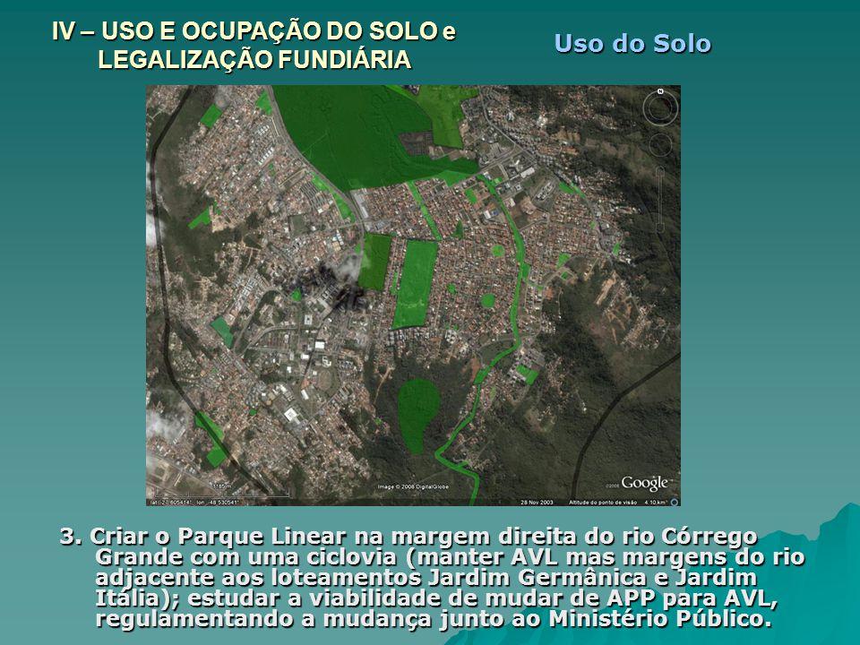 3. Criar o Parque Linear na margem direita do rio Córrego Grande com uma ciclovia (manter AVL mas margens do rio adjacente aos loteamentos Jardim Germ