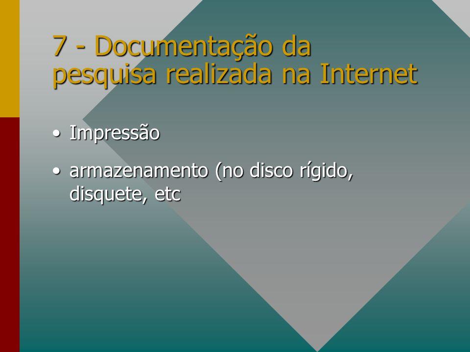 7 - Documentação da pesquisa realizada na Internet ImpressãoImpressão armazenamento (no disco rígido, disquete, etcarmazenamento (no disco rígido, dis