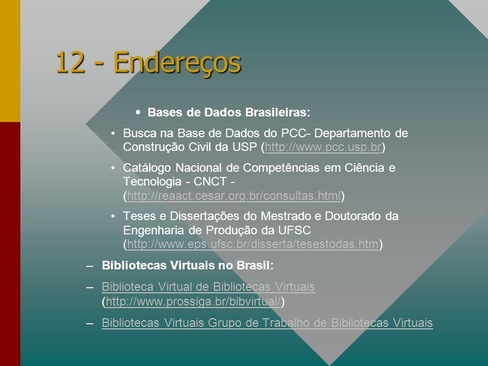 12 - Endereços Bases de Dados Brasileiras: Busca na Base de Dados do PCC- Departamento de Construção Civil da USP (http://www.pcc.usp.br)http://www.pc