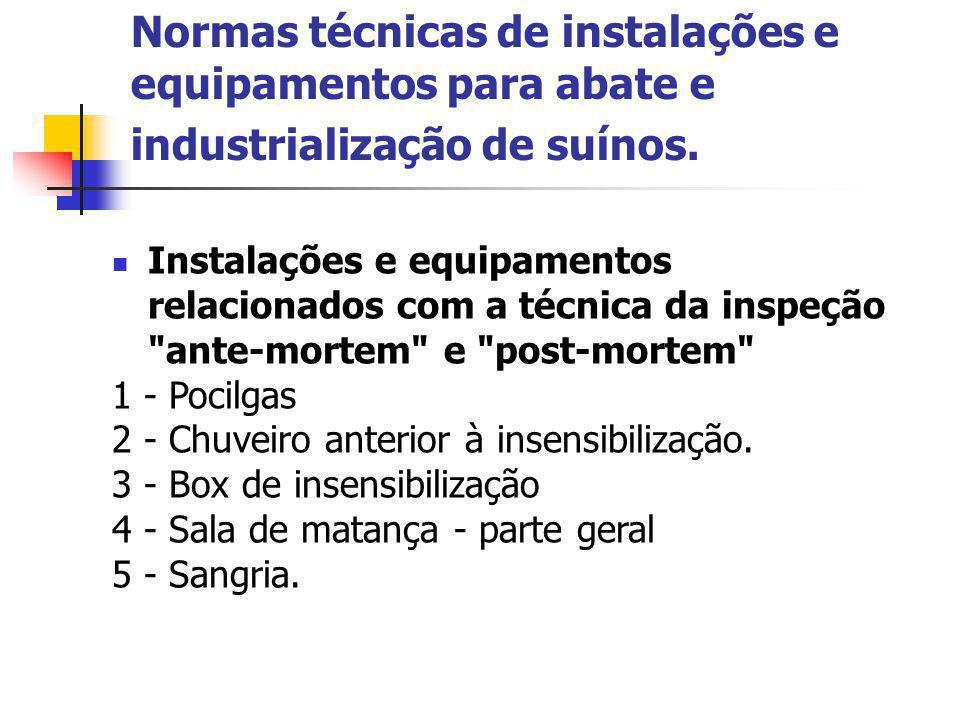Normas técnicas de instalações e equipamentos para abate e industrialização de suínos. Instalações e equipamentos relacionados com a técnica da inspeç