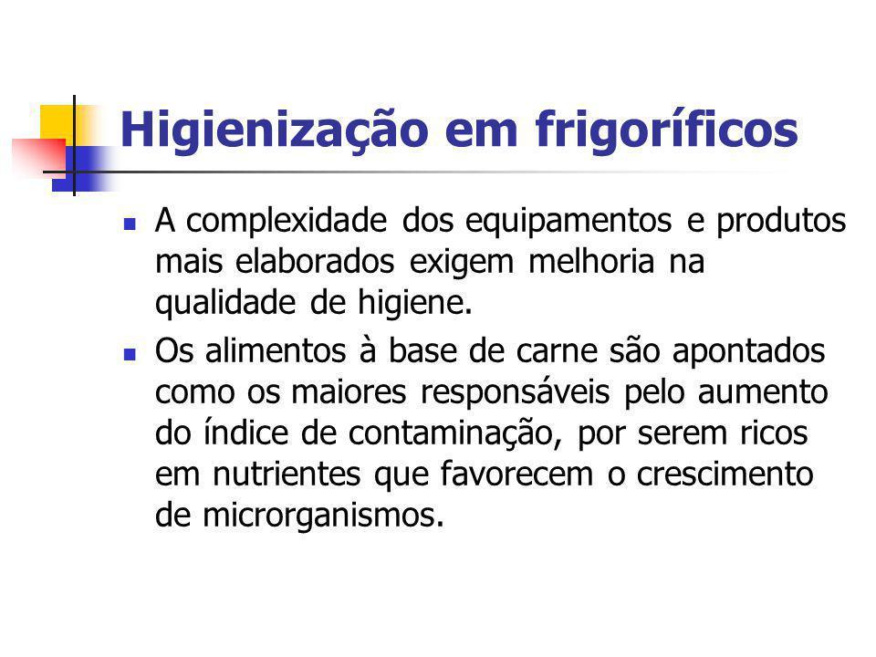 Higienização em frigoríficos A complexidade dos equipamentos e produtos mais elaborados exigem melhoria na qualidade de higiene. Os alimentos à base d