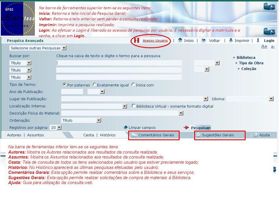 Na barra de ferramentas inferior tem-se os seguintes itens: Autores: Mostra os Autores relacionados aos resultados da consulta realizada; Assuntos: Mo