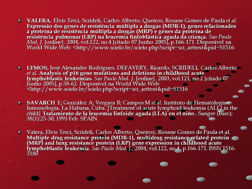 VALERA, Elvis Terci, Scrideli, Carlos Alberto, Queiros, Rosane Gomes de Paula et al. Expressão dos genes de resistência múltipla a drogas (MDR-1), gen