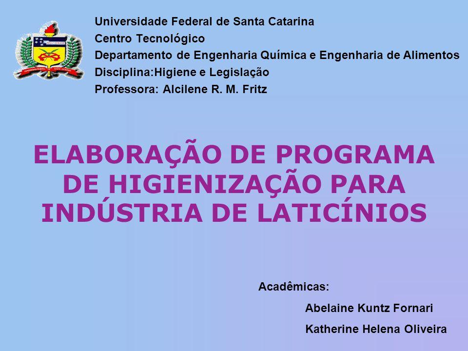 Universidade Federal de Santa Catarina Centro Tecnológico Departamento de Engenharia Química e Engenharia de Alimentos Disciplina:Higiene e Legislação