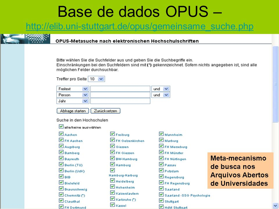 Base de dados OPUS – http://elib.uni-stuttgart.de/opus/gemeinsame_suche.php http://elib.uni-stuttgart.de/opus/gemeinsame_suche.php Meta-mecanismo de b