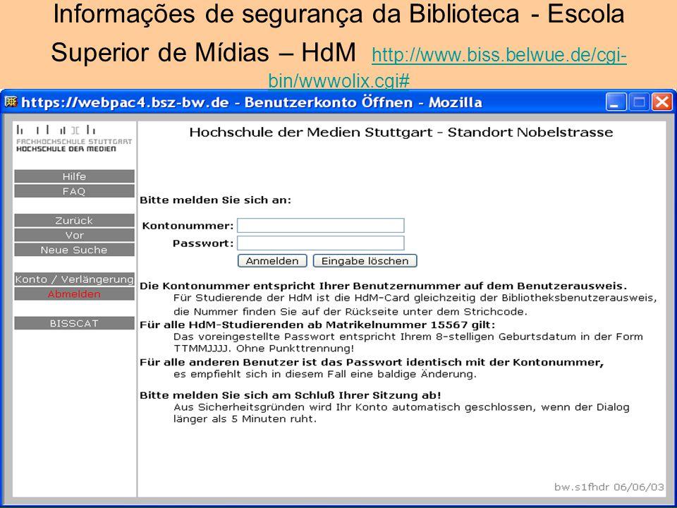 Informações de segurança da Biblioteca - Escola Superior de Mídias – HdM http://www.biss.belwue.de/cgi- bin/wwwolix.cgi#http://www.biss.belwue.de/cgi-