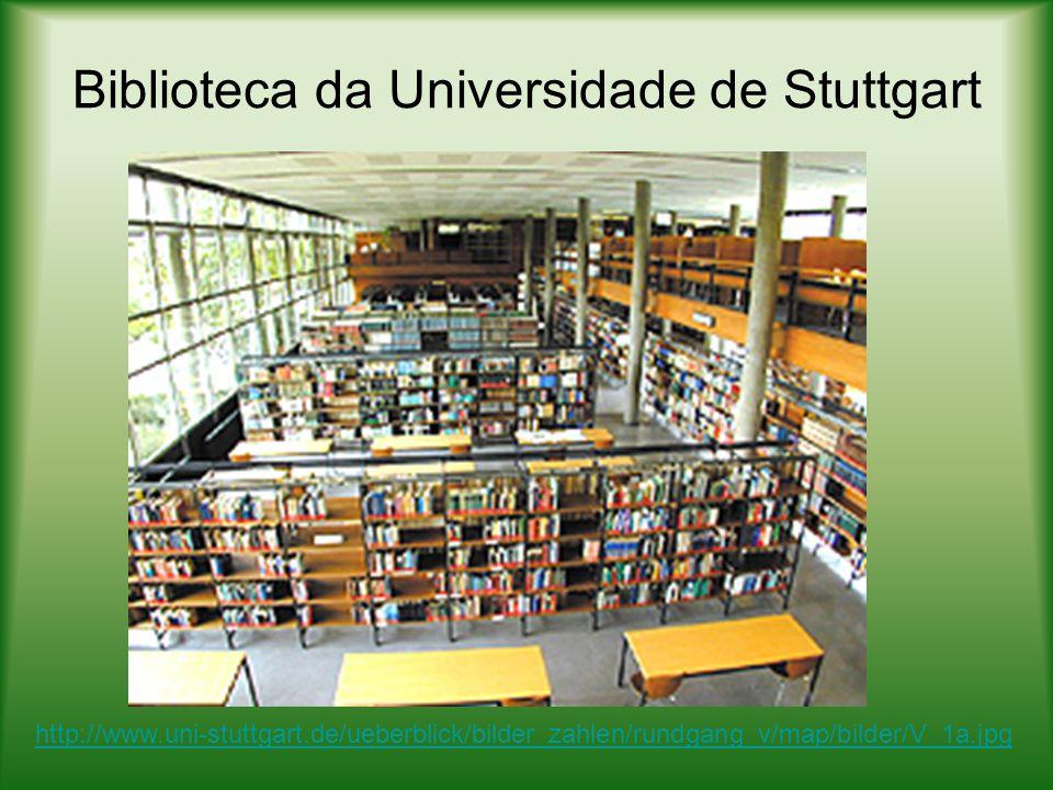 Biblioteca Universitária da Universidade de Stuttgart – central Escola Técnica Superior criada no ano de 1829, e em 1967 tornou-se universidade.
