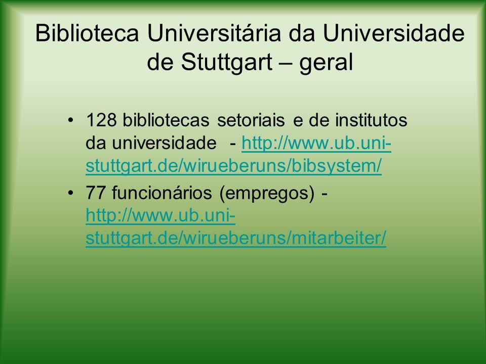Biblioteca Universitária da Universidade de Stuttgart – Vaihingen Na biblioteca setorial do distrito de Vaihingen, mais da metade do acervo está disponível no acesso aberto (cerca de 200.000 volumes e 1.407 títulos de periódicos impressos).