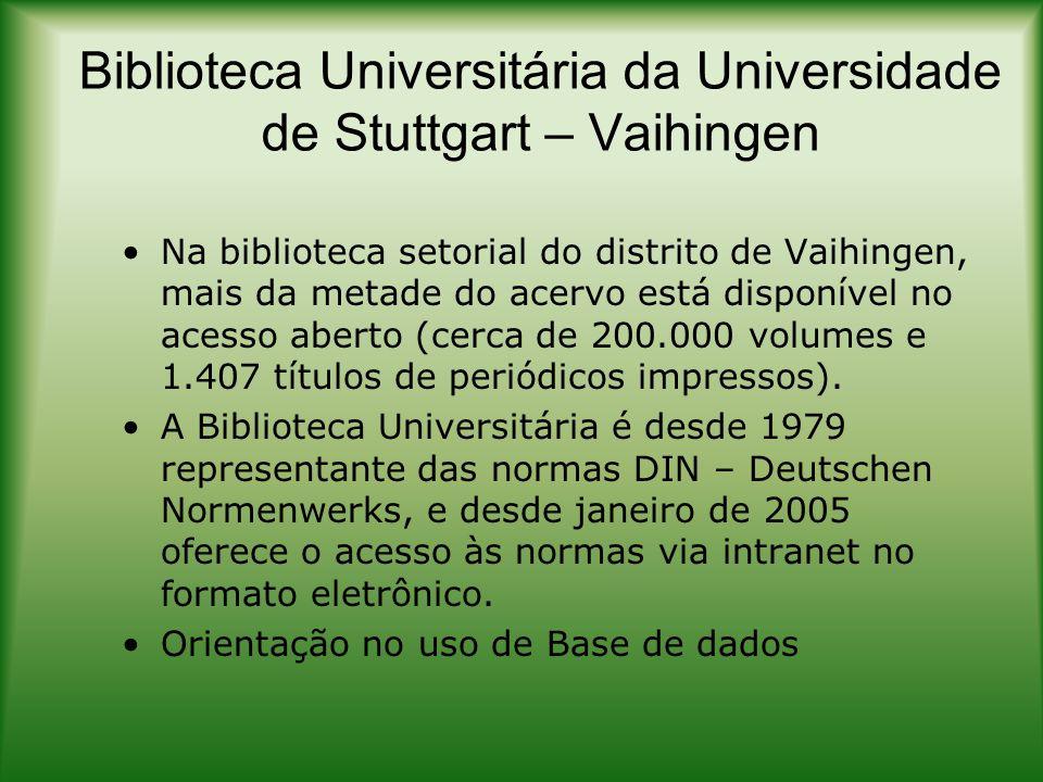 Biblioteca Universitária da Universidade de Stuttgart – Vaihingen Na biblioteca setorial do distrito de Vaihingen, mais da metade do acervo está dispo