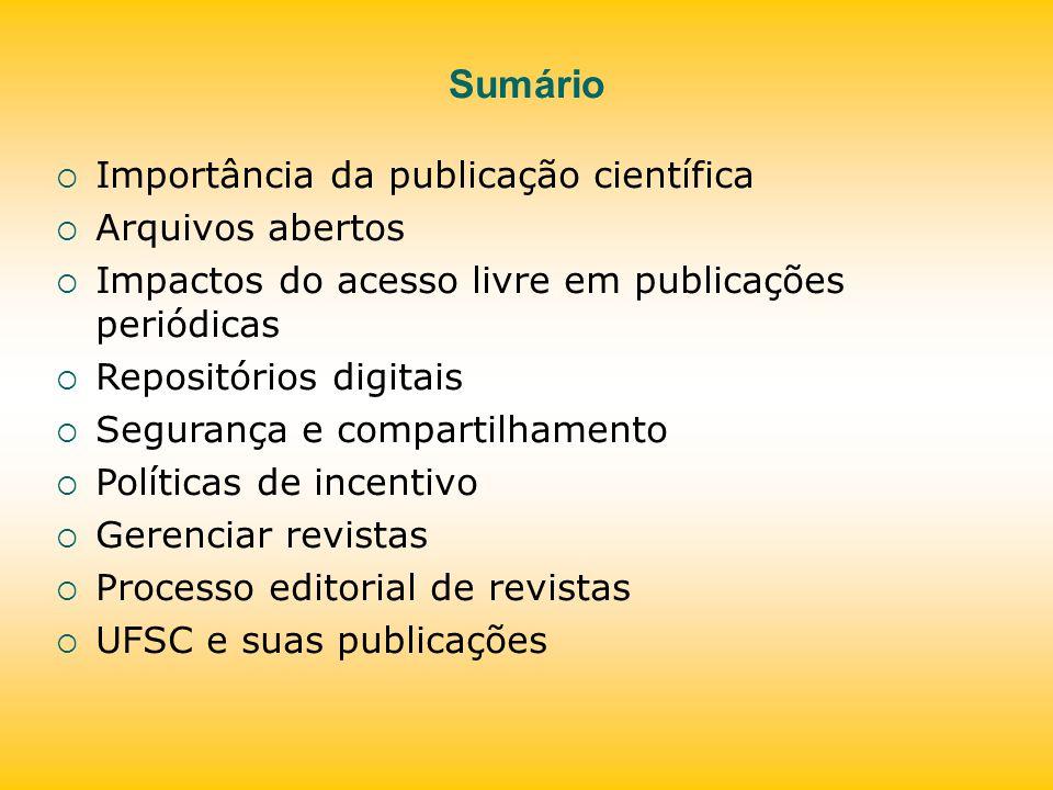 SEER IBICT http://seer.ibict.br/http://seer.ibict.br/ Brasil 401 revistas Na UFSC 24