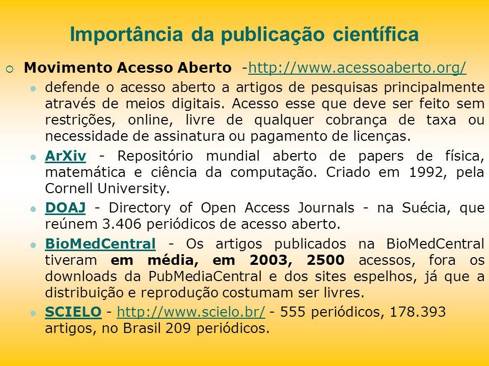 Importância da publicação científica Movimento Acesso Aberto -http://www.acessoaberto.org/http://www.acessoaberto.org/ defende o acesso aberto a artig