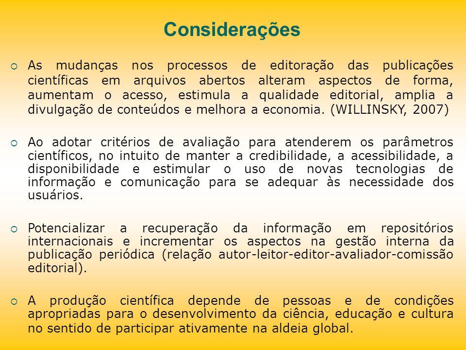 Considerações As mudanças nos processos de editoração das publicações científicas em arquivos abertos alteram aspectos de forma, aumentam o acesso, es