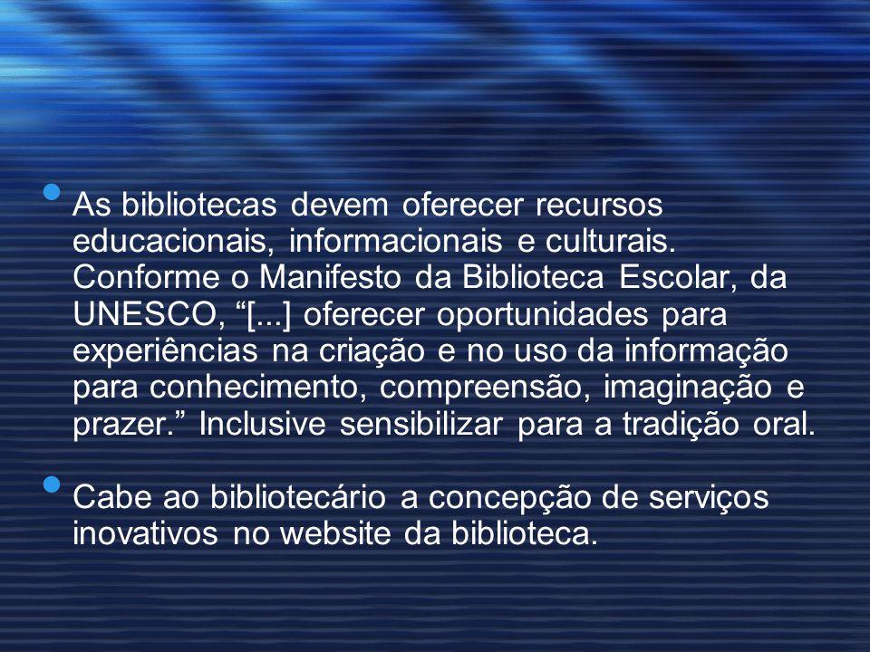 As bibliotecas devem oferecer recursos educacionais, informacionais e culturais. Conforme o Manifesto da Biblioteca Escolar, da UNESCO, [...] oferecer