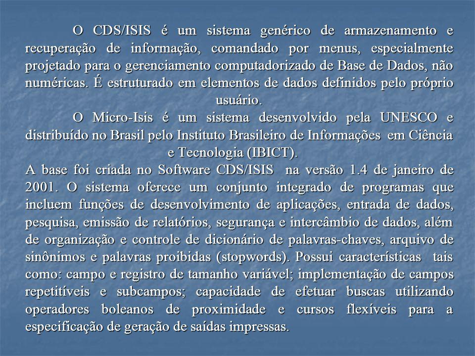 O CDS/ISIS é um sistema genérico de armazenamento e recuperação de informação, comandado por menus, especialmente projetado para o gerenciamento computadorizado de Base de Dados, não numéricas.
