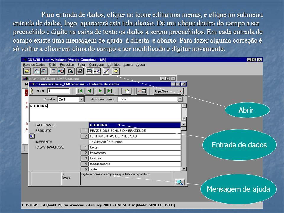 Para entrada de dados, clique no ícone editar nos menus, e clique no submenu entrada de dados, logo aparecerá esta tela abaixo.