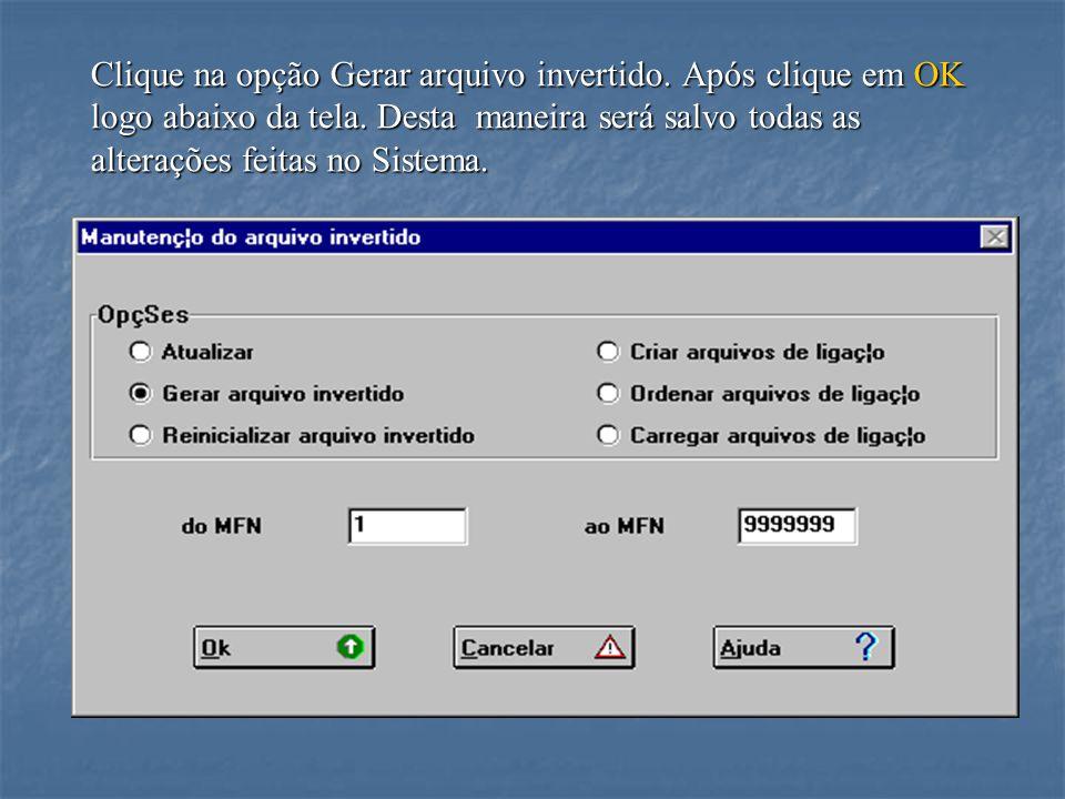 Clique na opção Gerar arquivo invertido. Após clique em OK logo abaixo da tela.