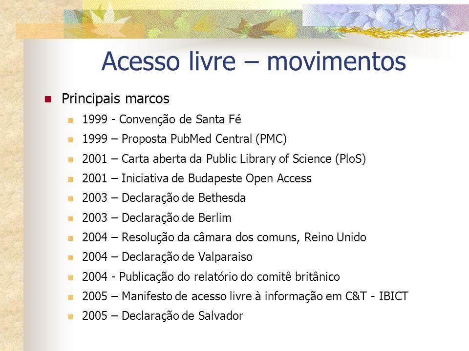 Acesso livre – movimentos Principais marcos 1999 - Convenção de Santa Fé 1999 – Proposta PubMed Central (PMC) 2001 – Carta aberta da Public Library of