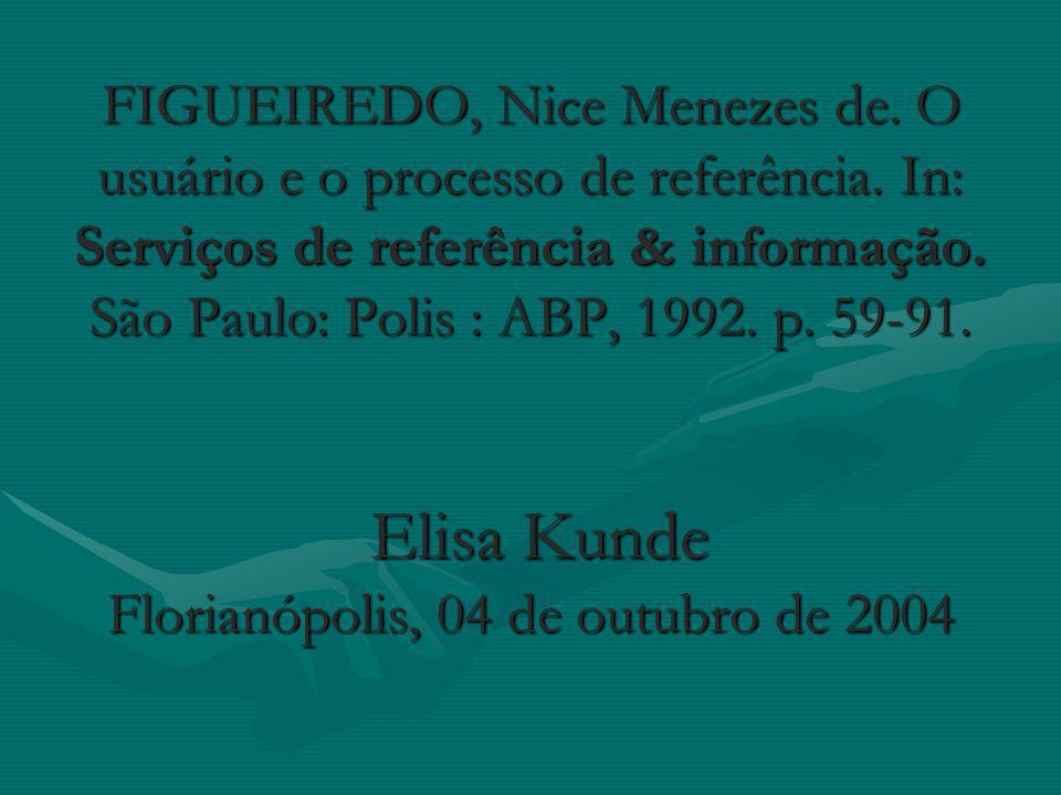 FIGUEIREDO, Nice Menezes de.O usuário e o processo de referência.