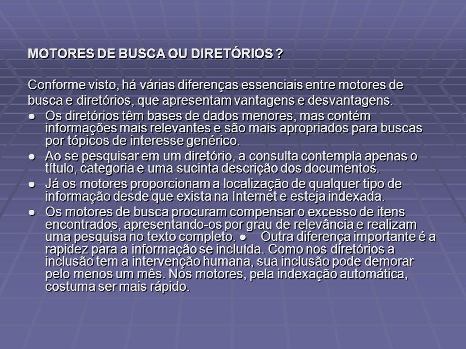MOTORES DE BUSCA OU DIRETÓRIOS .