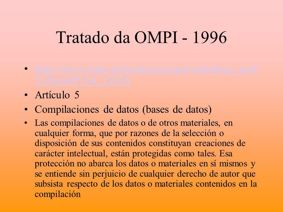 Tratado da OMPI - 1996 http://www.wipo.int/treaties/es/ip/wct/trtdocs_wo0 33.html#P104_12636http://www.wipo.int/treaties/es/ip/wct/trtdocs_wo0 33.html