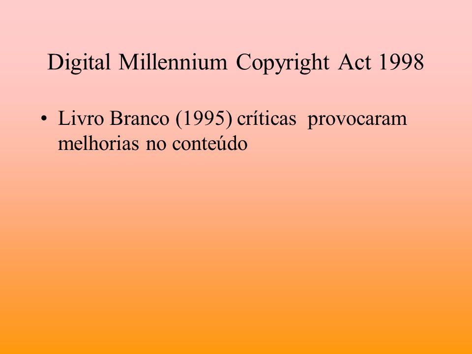Digital Millennium Copyright Act 1998 Livro Branco (1995) críticas provocaram melhorias no conteúdo