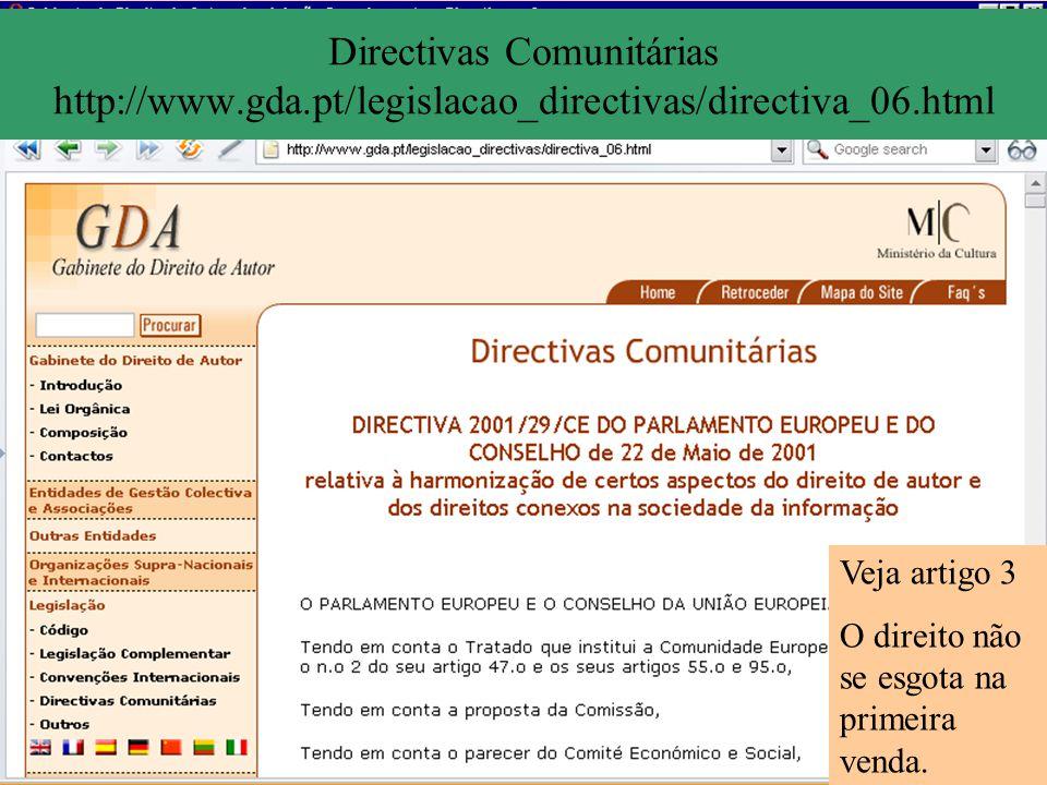 Directivas Comunitárias http://www.gda.pt/legislacao_directivas/directiva_06.html Veja artigo 3 O direito não se esgota na primeira venda.