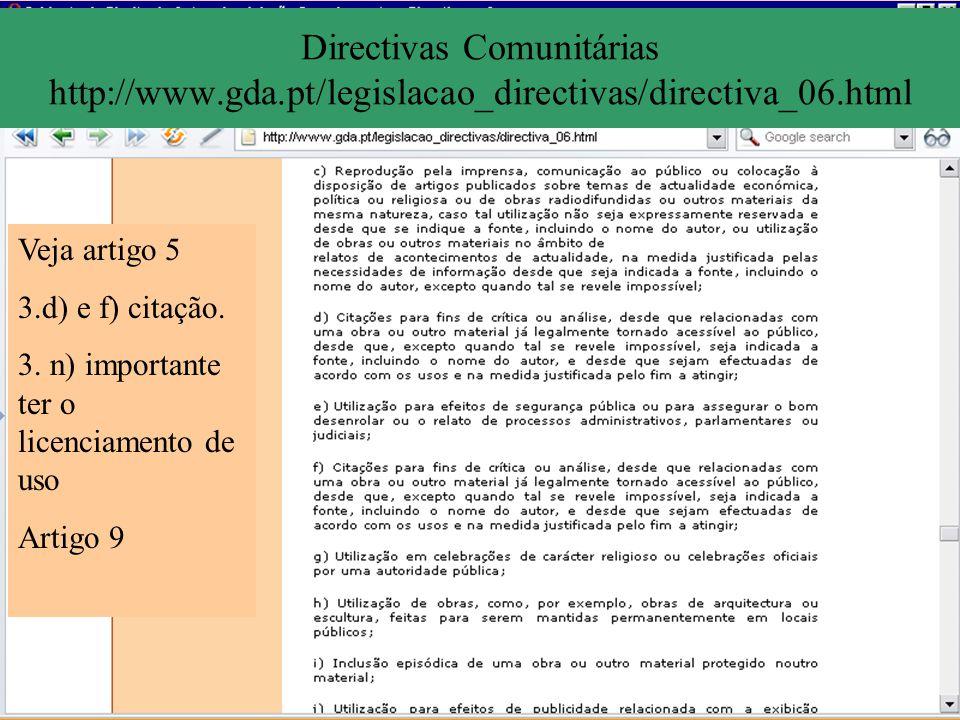 Directivas Comunitárias http://www.gda.pt/legislacao_directivas/directiva_06.html Veja artigo 5 3.d) e f) citação. 3. n) importante ter o licenciament