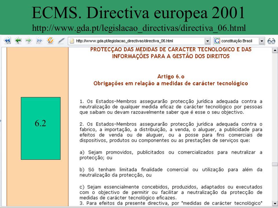 ECMS. Directiva europea 2001 http://www.gda.pt/legislacao_directivas/directiva_06.html 6.2