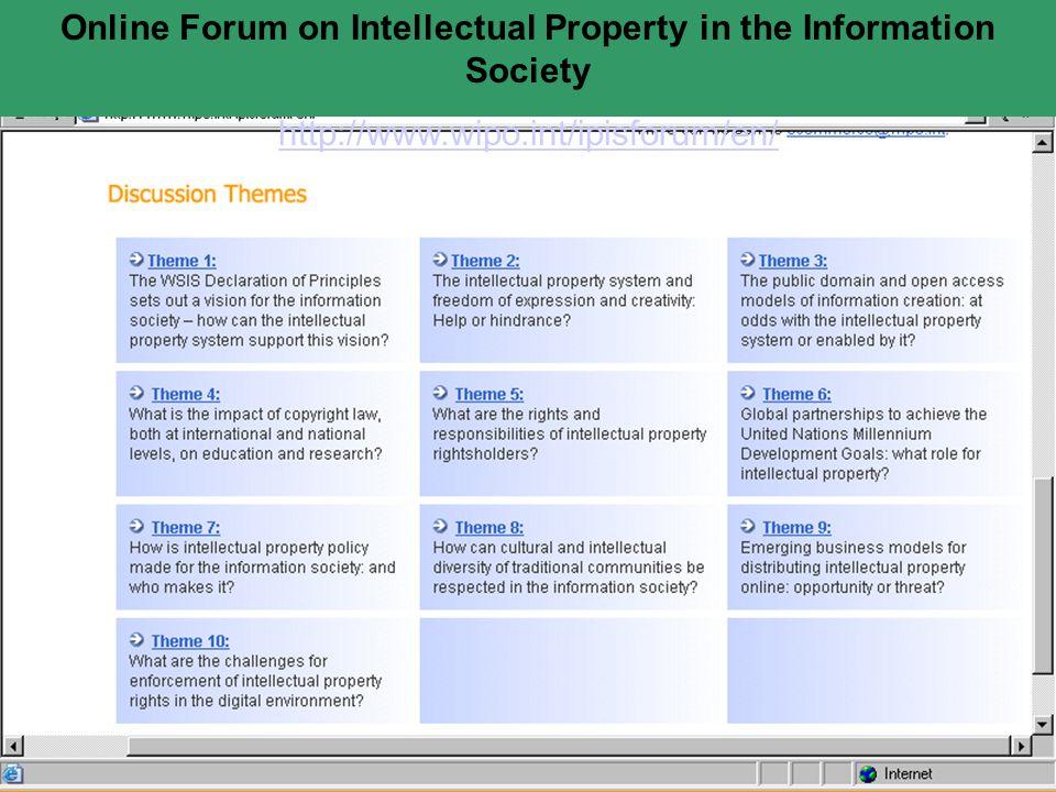 Online Forum on Intellectual Property in the Information Society http://www.wipo.int/ipisforum/en/