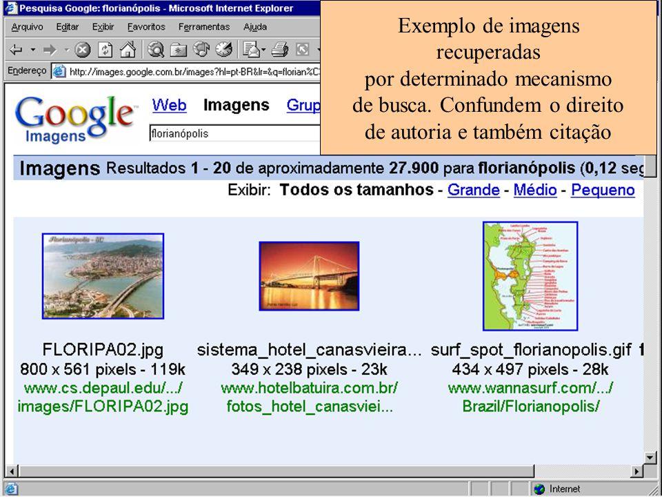 Exemplo de imagens recuperadas por determinado mecanismo de busca. Confundem o direito de autoria e também citação