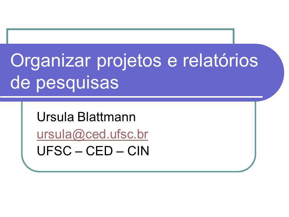 Introdução Elaboração de projeto de pesquisa Elaboração do Relatório Técnico – Científico