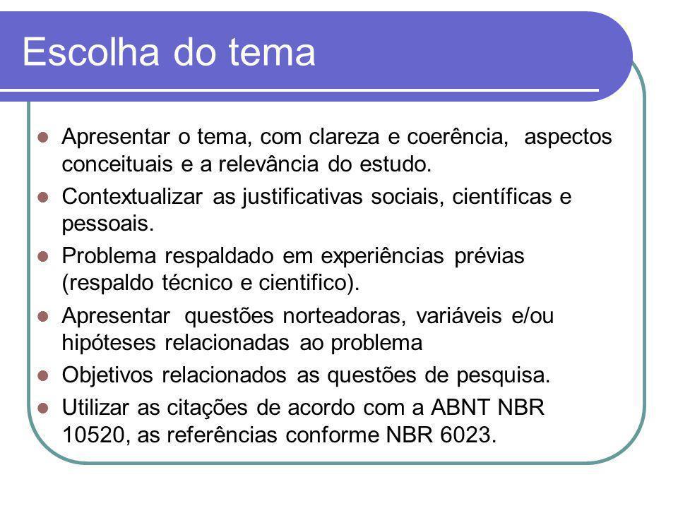 Elaboração de projeto de pesquisa REVISÃO BIBLIOGRÁFICA Fundamentação teórica adequada à discussão do problema.