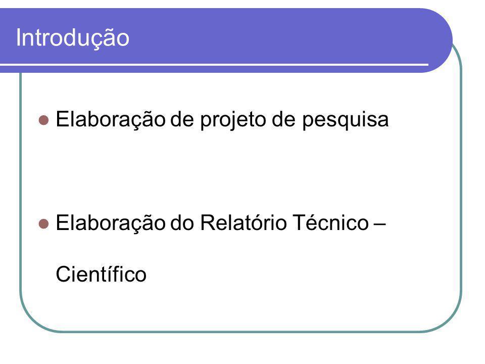 Gerenciar projetos Natureza do projeto: pesquisa, cooperação técnica e científica.